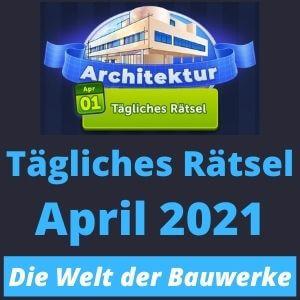 Tägliches Rätsel April 2021 Architektur Lösungen